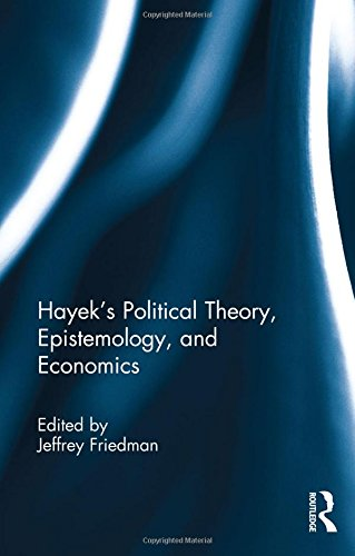 9781138822511: Hayek's Political Theory, Epistemology, and Economics