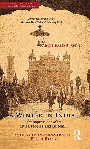 A Winter in India: Light Impressions of: Spens, Archibald B.