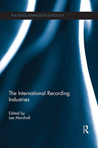 9781138822856: The International Recording Industries (Routledge Advances in Sociology)