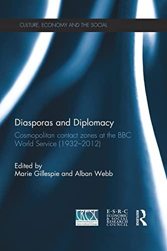 9781138822962: Diasporas and Diplomacy: Cosmopolitan contact zones at the BBC World Service (1932-2012)
