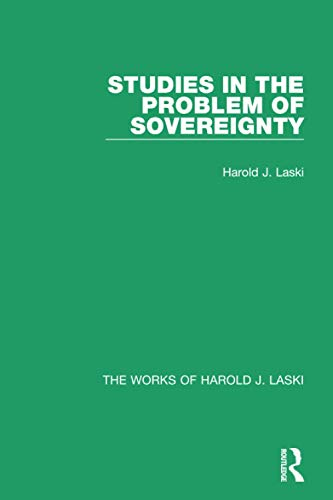 9781138823112: Studies in the Problem of Sovereignty (Works of Harold J. Laski) (The Works of Harold J. Laski)
