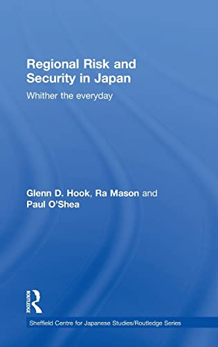 9781138823532: Regional Risk and Security in Japan: Whither the everyday (Sheffield Centre for Japanese Studies/Routledge Series)