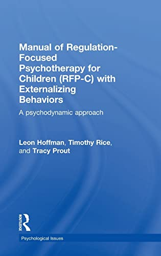 9781138823730: Manual of Regulation-Focused Psychotherapy for Children (RFP-C) with Externalizing Behaviors: A Psychodynamic Approach (Psychological Issues)
