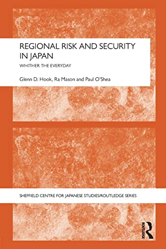 9781138823891: Regional Risk and Security in Japan: Whither the everyday (Sheffield Centre for Japanese Studies/Routledge Series)