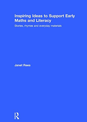 Inspiring Ideas to Support Early Maths and Literacy: Stories, rhymes and everyday materials: REES, ...