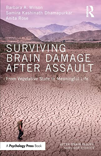 Surviving Brain Damage After Assault: From Vegetative State to Meaningful Life (After Brain Injury:...