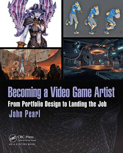 9781138824935: Becoming a Video Game Artist: From Portfolio Design to Landing the Job (Focal Press Game Design Workshops)