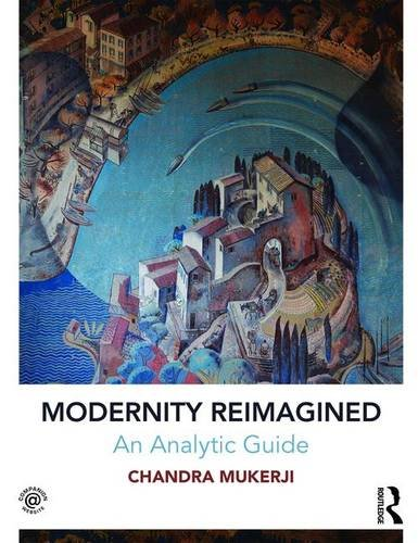 9781138825345: Modernity Reimagined: An Analytic Guide (Contemporary Sociological Perspectives)