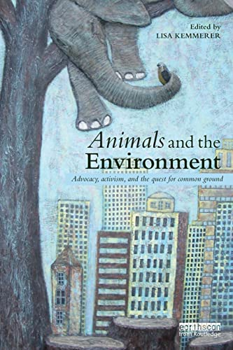 9781138825888: Animals and the Environment: Advocacy, activism, and the quest for common ground