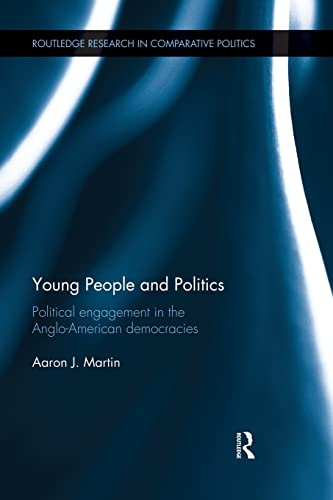 9781138825994: Young People and Politics: Political Engagement in the Anglo-American Democracies (Routledge Research in Comparative Politics)