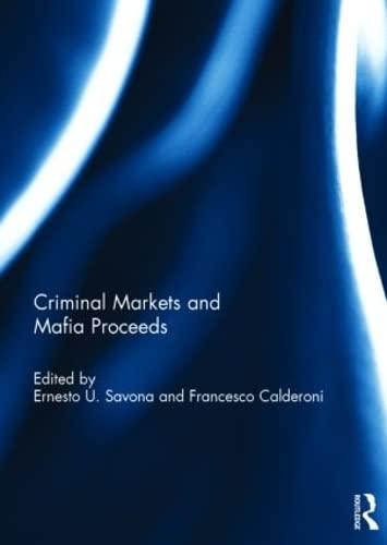 9781138826137: Criminal Markets and Mafia Proceeds