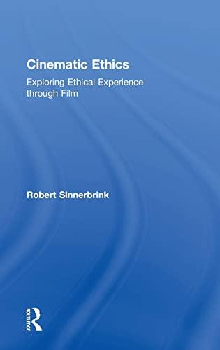 9781138826151: Cinematic Ethics: Exploring Ethical Experience through Film