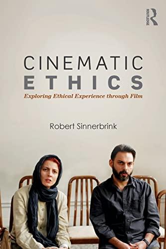 9781138826168: Cinematic Ethics: Exploring Ethical Experience through Film