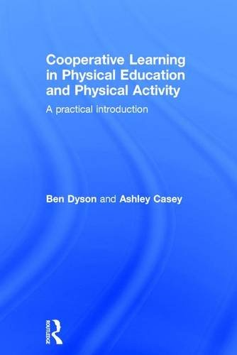 9781138826182: Cooperative Learning in Physical Education and Physical Activity: A Practical Introduction