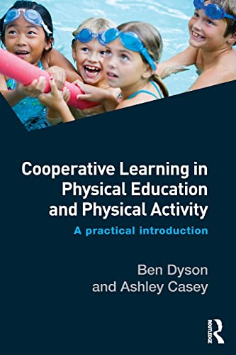 9781138826199: Cooperative Learning in Physical Education and Physical Activity: A Practical Introduction