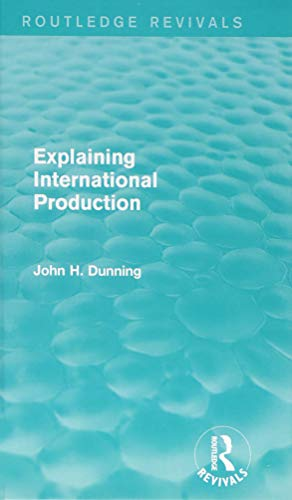 9781138826557: Explaining International Production (Routledge Revivals)