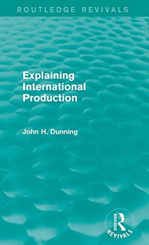 9781138826557: Explaining International Production (Routledge Revivals)
