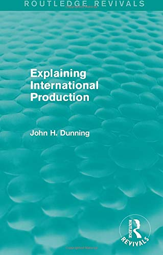 9781138826564: Explaining International Production (Routledge Revivals)