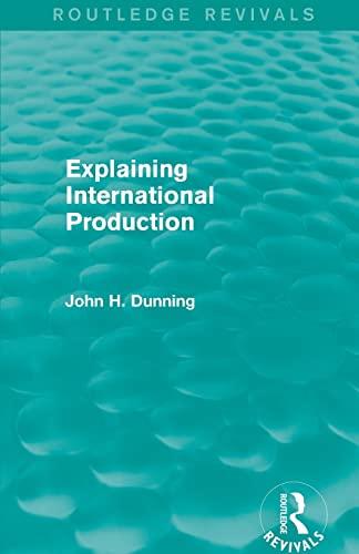 9781138826564: Explaining International Production (Routledge Revivals)