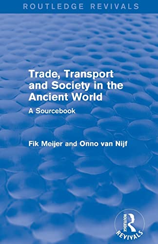 9781138826601: Trade, Transport and Society in the Ancient World (Routledge Revivals): A Sourcebook