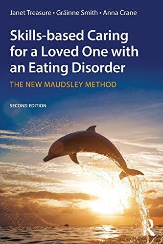 9781138826632: Skills-based Caring for a Loved One with an Eating Disorder: The New Maudsley Method
