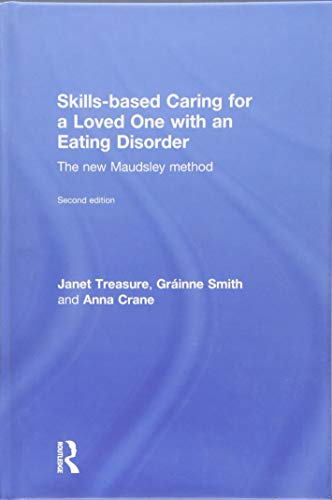 9781138826649: Skills-based Caring for a Loved One with an Eating Disorder: The New Maudsley Method