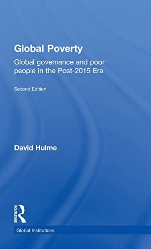 9781138826816: Global Poverty: Global governance and poor people in the Post-2015 Era (Global Institutions)