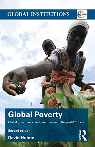9781138826823: Global Poverty: Global governance and poor people in the Post-2015 Era (Global Institutions)