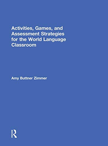 9781138827271: Activities, Games, and Assessment Strategies for the World Language Classroom