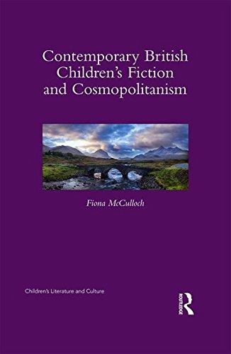 9781138828308: Contemporary British Children's Fiction and Cosmopolitanism (Children's Literature and Culture)