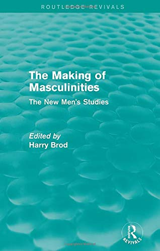 9781138828339: The Making of Masculinities (Routledge Revivals): The New Men's Studies