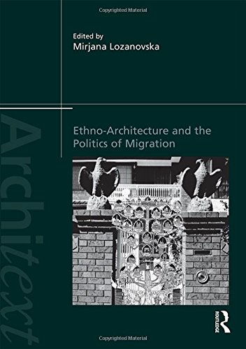 9781138828711: Ethno-Architecture and the Politics of Migration (Architext)