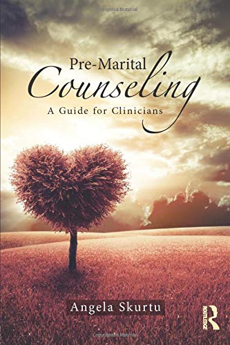 Pre-Marital Counseling: A Guide for Clinicians (Paperback): Angela Skurtu