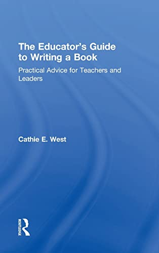 9781138828940: The Educator's Guide to Writing a Book: Practical Advice for Teachers and Leaders (Eye on Education)