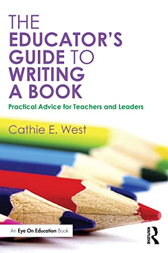 9781138828957: The Educator's Guide to Writing a Book: Practical Advice for Teachers and Leaders