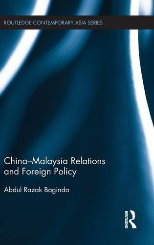 9781138829268: China-Malaysia Relations and Foreign Policy (Routledge Contemporary Asia Series)