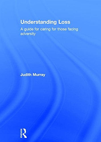 9781138829459: Understanding Loss: A Guide for Caring for Those Facing Adversity