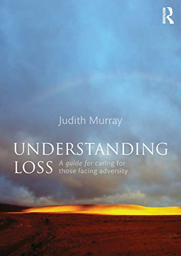 9781138829466: Understanding Loss: A Guide for Caring for Those Facing Adversity