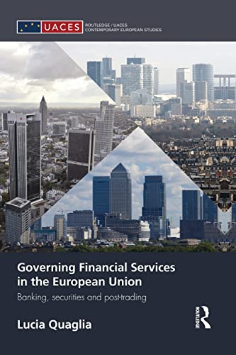 9781138829831: Governing Financial Services in the European Union: Banking, Securities and Post-Trading