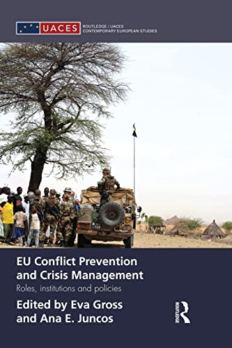 9781138829893: EU Conflict Prevention and Crisis Management: Roles, Institutions, and Policies