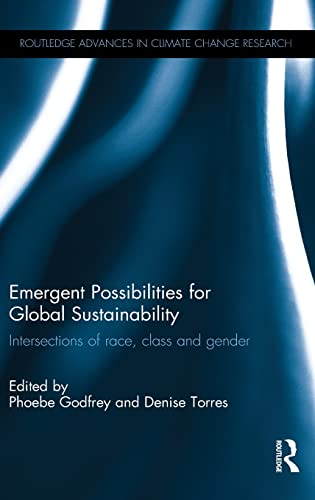 9781138830059: Emergent Possibilities for Global Sustainability: Intersections of race, class and gender (Routledge Advances in Climate Change Research)