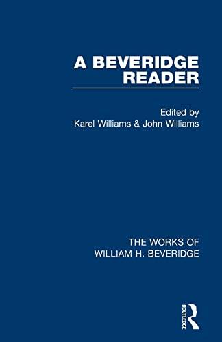 9781138830226: A Beveridge Reader (Works of William H. Beveridge) (The Works of William H. Beveridge)
