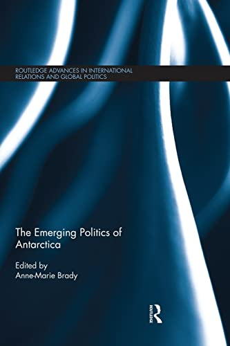 9781138830295: The Emerging Politics of Antarctica