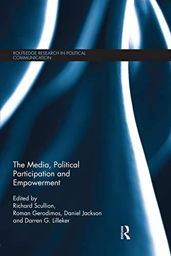9781138830394: The Media, Political Participation and Empowerment (Routledge Research in Political Communication)