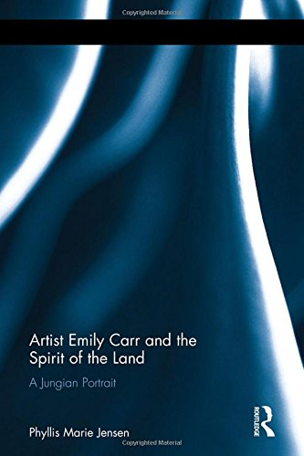 9781138830752: Artist Emily Carr and the Spirit of the Land: A Jungian Portrait