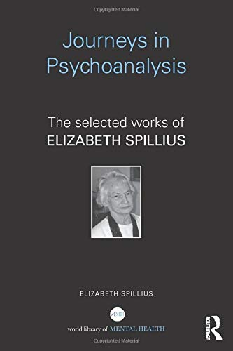 9781138831216: Journeys in Psychoanalysis: The selected works of Elizabeth Spillius (World Library of Mental Health)
