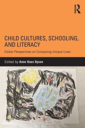 9781138831544: Child Cultures, Schooling, and Literacy: Global Perspectives on Composing Unique Lives