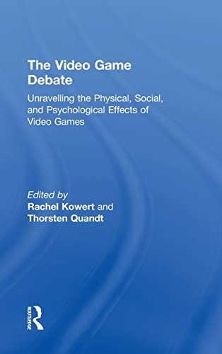 9781138831605: The Video Game Debate: Unravelling the Physical, Social, and Psychological Effects of Video Games