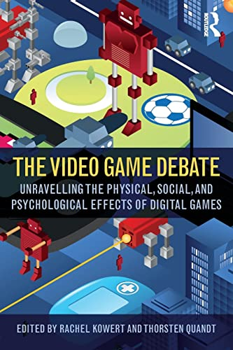 9781138831636: The Video Game Debate: Unravelling the Physical, Social, and Psychological Effects of Video Games