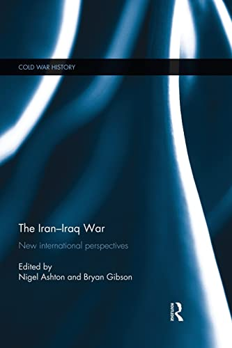 9781138831902: The Iran-Iraq War: New International Perspectives (Cold War History)